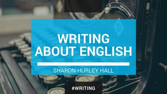 WRITING ABOUT ENGLISH