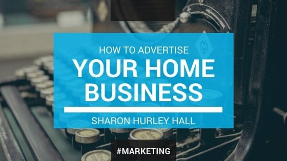 How To Advertise Your Home Based Business For Free