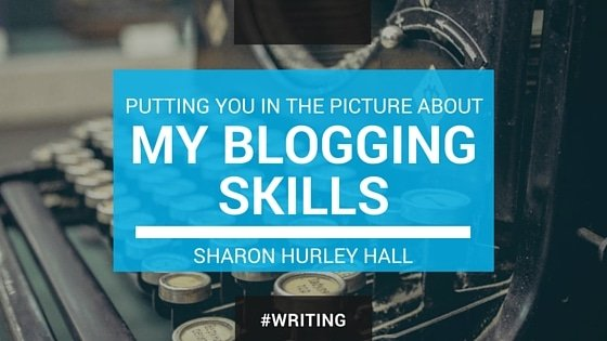 MY BLOGGING SKILLS