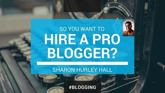 hire a pro blogger