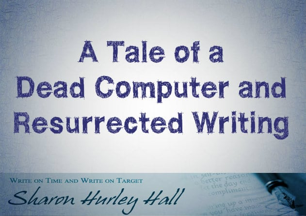 Tale of a Dead Computer and Resurrected Writing
