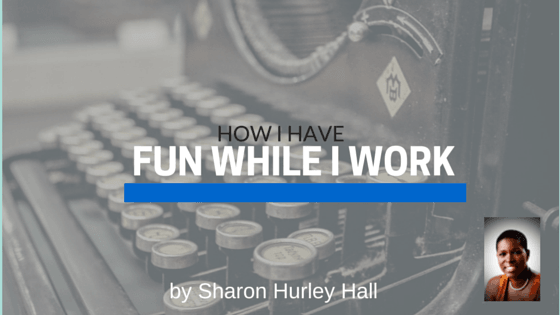 5 Ways I Have Fun While I Work