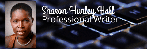 Sharon Hurley Hall, Professional Writer & Blogger