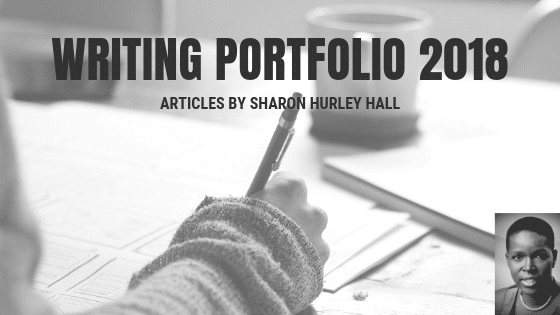 Writing portfolio 2018 Sharon Hurley Hall